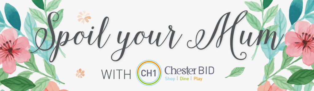 Spoil you Mum with CH1ChesterBID