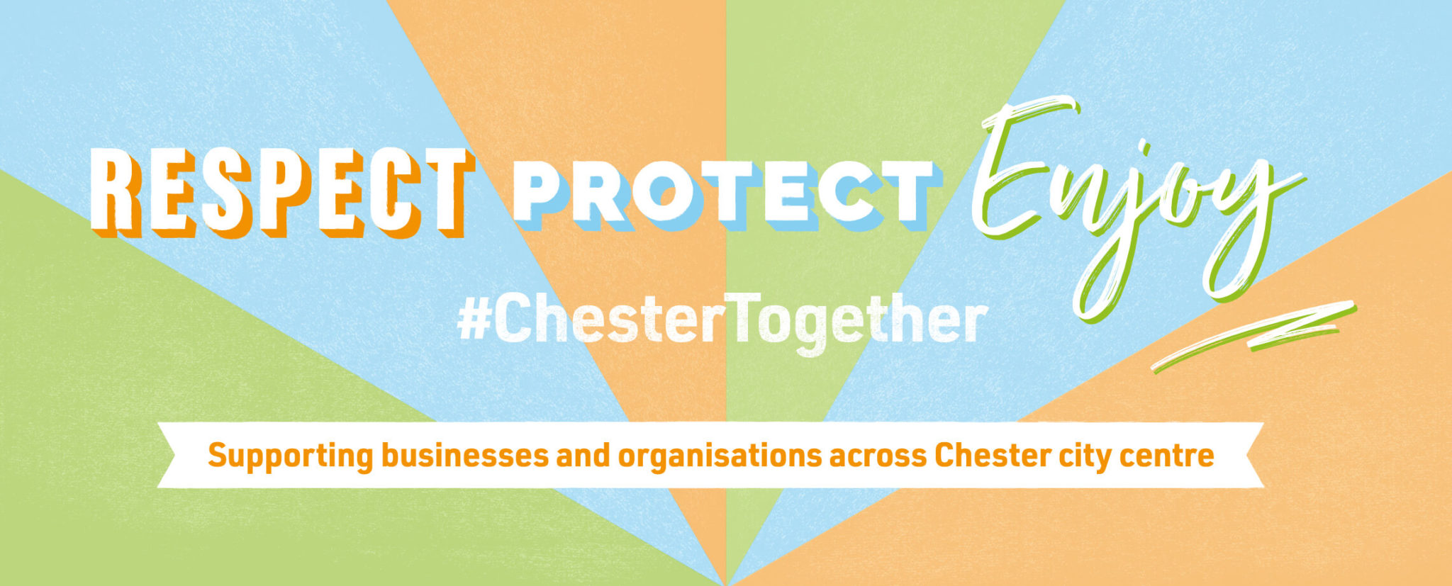 Respect, Protect, Enjoy. #ChesterTogether