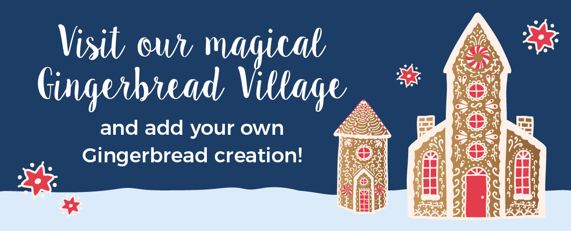 Visit our magical Gingerbread Village