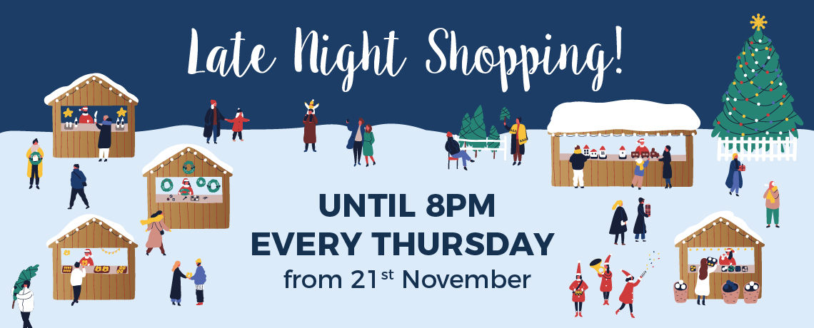 Late Night Shopping Until 8pm Every Thursday 21st November