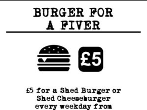 Burger Shed Burger for a Fiver