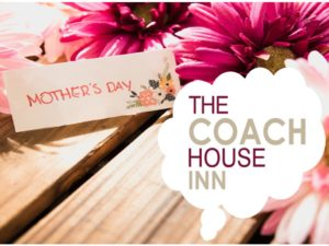 Mothers Day at The Coach House Inn