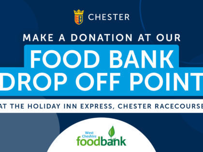 Chester Race Company Launch Foodbank Drop Off Place and Donate £1,000 of Food Items to Those in Need